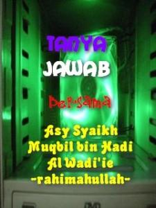 Tanya Jawab bersama Syaikh Muqbil